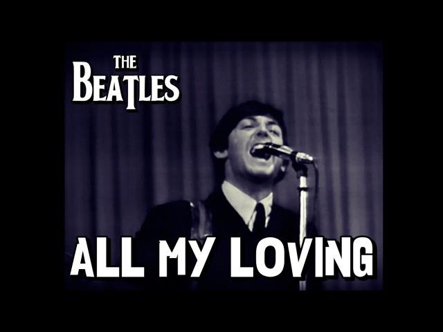The Beatles - All My Loving (Subtitulada)