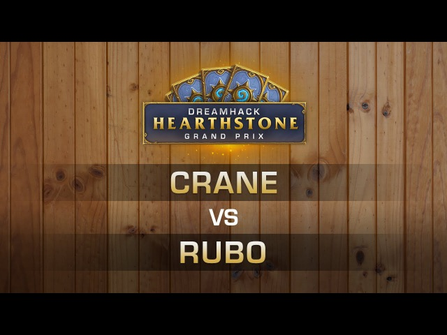 HS - Crane vs Rubo - Semi-Finals - Hearthstone Grand Prix DreamHack Valencia 2016