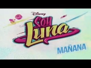 Soy Luna - Capitulo 52 - Avance #1