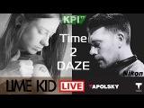 Time 2 DAZE with DJ Tapolsky &amp DJ Lime Kid