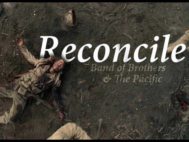 (Band of Brothers The Pacific) Reconcile