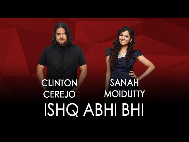 Jammin' - Ishq Abhi Bhi By Clinton Cerejo And Sanah Moidutty JamminNow