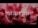 The Most Offensive Chants In English Football History w/Lyrics