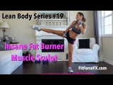 FitForceFX - Insane Fat Burner Muscle Sculpt: Lean Body Series #19