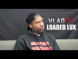 Loaded Lux Shuts Down Allegations That He's Ducking Daylyt