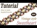 Tutorial Vintage beaded bracelet Sweetheart / Простой винтажный браслет из бисера и бусин