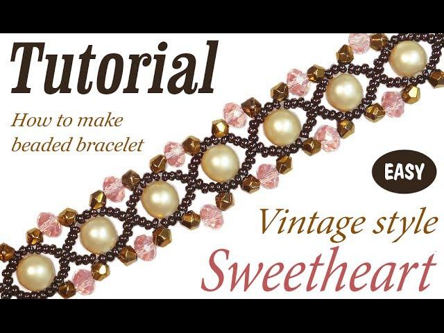 Tutorial Vintage beaded bracelet Sweetheart Простой винтажный браслет из бисера и бусин