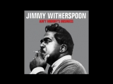 Jimmy Witherspoon - Spoons Blues