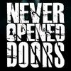 Never-Opened-Doors [НОВЫЕ РЕЛИЗЫ ВНУТРИ!]