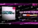 Dan Winter vs. Basslovers United - Girlfriend (Dan Winter Radio Edit)
