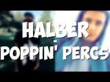 [HalBer]; Сережа Халус и Влад Беренич - POPPIN' PERCS