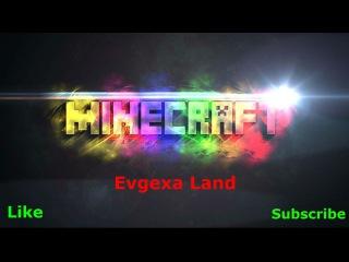 Начало Выживания на (Evgexa land)1