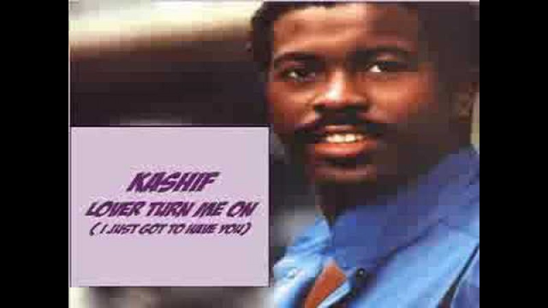 Kashif Lover turn me on I just got to have you 1983