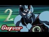 Гайвер | Guyver (2005) Серия 2 Сезон 1