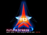 Future Breeze - WDYDWM 2010 (Ekowraith Remix)
