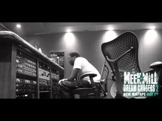 MEEK MILL - THE MAKING OF DREAM CHASERS 2 ( PART 1 )
