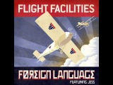 Foreign Language (feat. Jess) (Flight Facilities Extended Mix).wmv