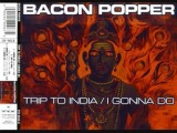 Bacon Popper-I gonna do
