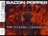 Bacon Popper-I gonna do