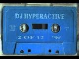dj hyperactive 2 of 12 1996 (full album) mix tape