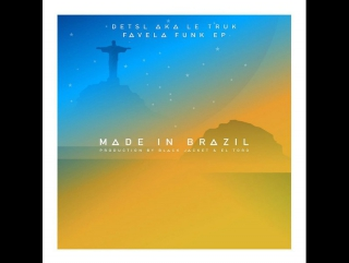 Detsl aka Le Truk - Made in Brazil (snippet)