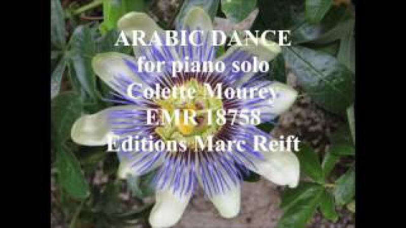 Arabic Dance for piano solo Colette Mourey EMR 18758 Editions Marc Reift