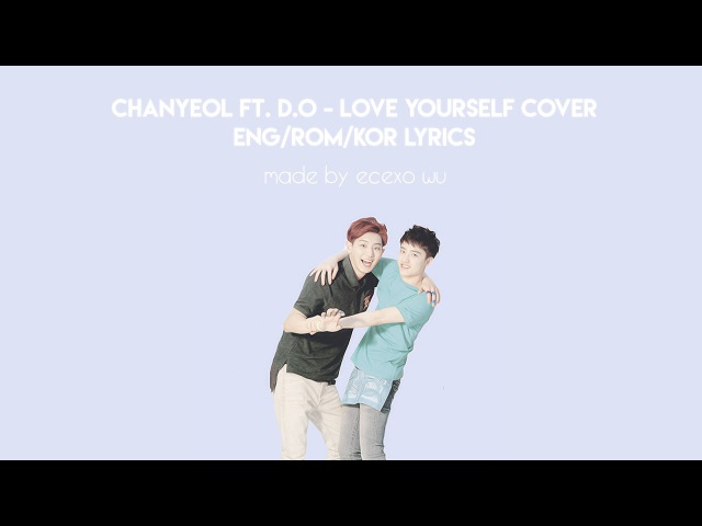 Chanyeol x D.O (EXO) - Love Yourself Cover Long Version
