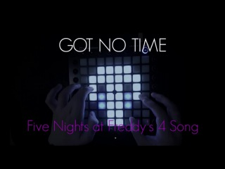 Five Nights At Freddy's 4 Song - I Got No Time (FNAF 4) Launchpad Cover