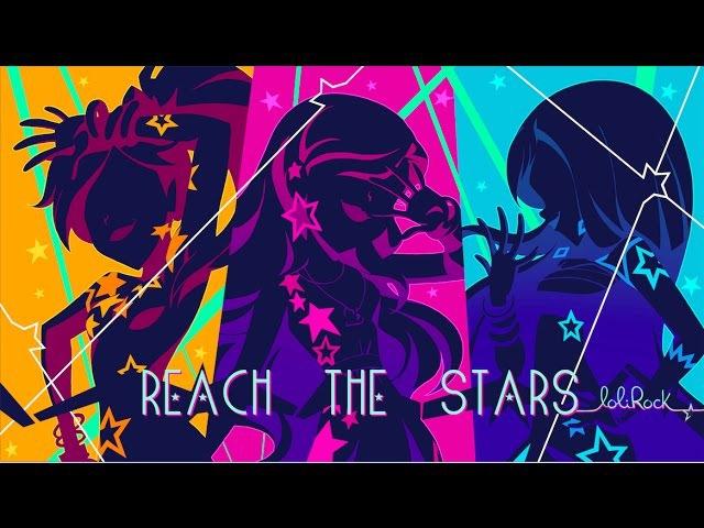 Reach the Stars | Music Video | LoliRock