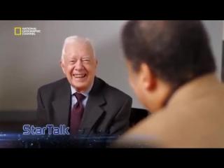 StarTalk- Джимми Картер и Нил Деграсс Тайсон