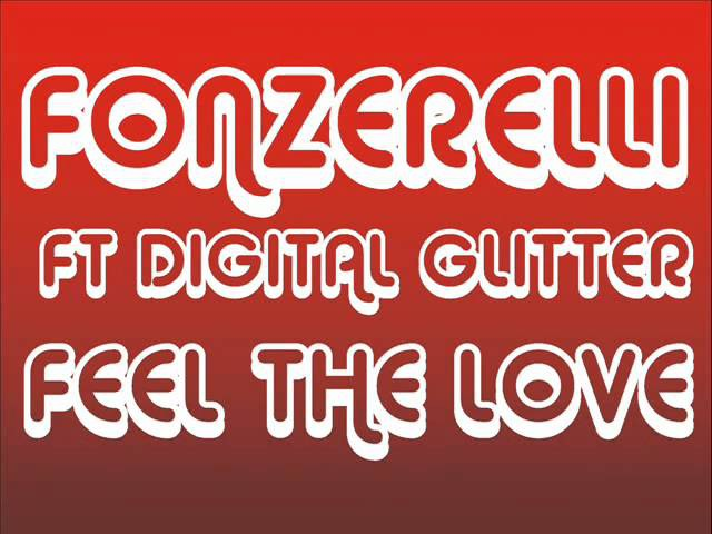 Fonzerelli ft Digital Glitter - Feel The Love (Radio Edit)