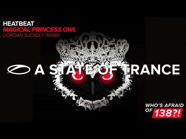 Heatbeat - Magical Princess Owl (Jordan Suckley Extended Remix)