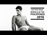 Hottest Male Models in the Philippines 2016