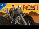 Full Throttle Remastered - PSX 2016: First Look Trailer   PS4
