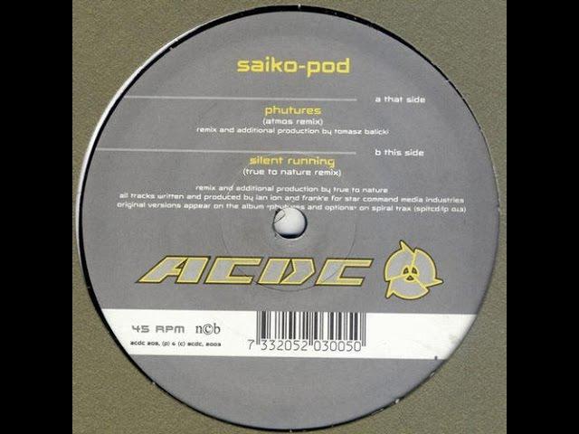 Saiko-Pod – Silent Running True To Nature Remix
