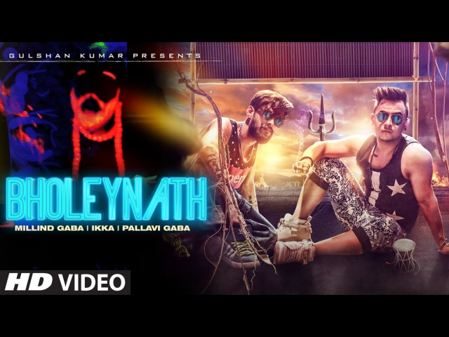 Bholeynath Millind Gaba, Ikka, Pallavi Gaba Full Video Song | Latest Hindi Song 2016