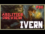 Ivern Montage - ABILITIES PREVIEW - League of Legends PBE 2016 - LOLPlayVN