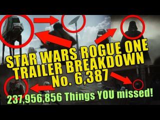 Star Wars Rogue One Trailer Breakdown No. 6,387