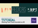 Tutorial After Effects - Efeito Jittering Text Texto Tremendo