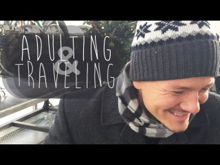 ADULTING & TRAVELING & ADULTING & TRAVELING // day 16