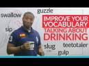 Improve Your Vocabulary The most common drinking nouns verbs and adjectives