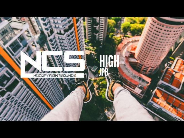 High [NCS Release] - JPB (No Copyright Music)