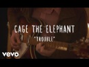 Cage The Elephant Trouble The Wild Honey Pie Sessions