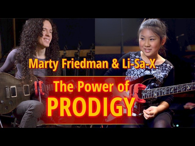 Li-Sa-X, Marty Friedman, and the Power of Prodigy