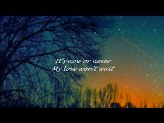 Старая песенка о любви It's Now Or Never (Сейчас или никогда). Elvis Presley