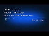 Yfn Lucci Feat. Migos - Key To The Streets Rap  Hip Hop (2016)