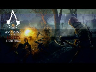 Assassin's Creed Unity - Dead Kings Cinematic Trailer