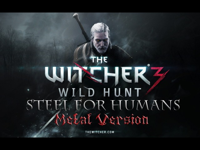 The Witcher 3: Wild Hunt OST - Steel For Humans (Metal Version)