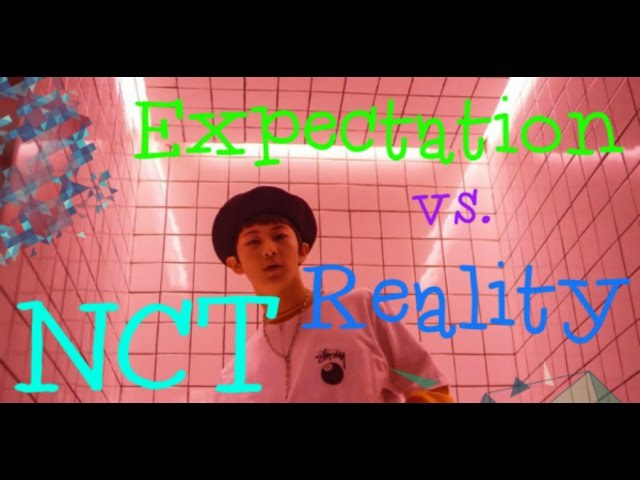 NCT - Expectation vs. Reality