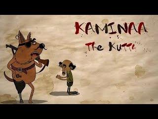 Kaminaa The Kutta - One Dog Had His Day - 101India